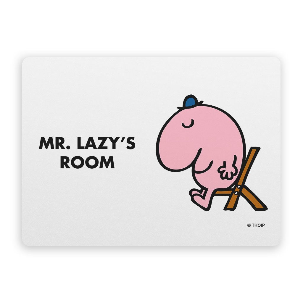 Mr. Lazy Door Plaque