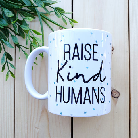 Raise Kind Humans Ceramic Mug