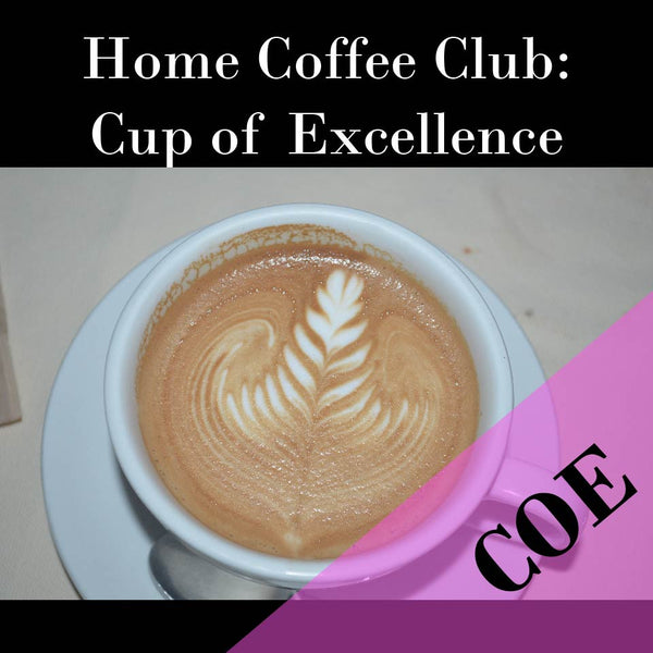 Monthly Home Coffee Club (Cup of Excellence)