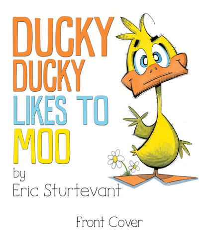 Ducky Ducky Likes To Moo (Autographed Copy)