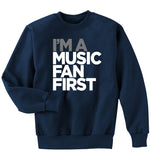 """I'm A Music Fan First"" Men's Crewneck Sweatshirt"