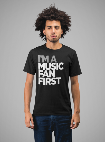 I'm A Music Fan First Men's T-Shirt