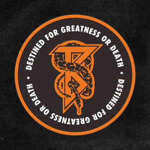 Greatness or Death Sticker