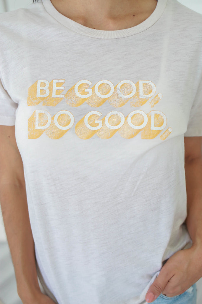 Be Good Do Good Graphic Tee - Online Clothing Boutique