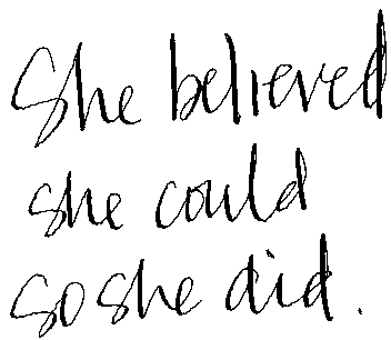 handwritten words She believed she could so she did