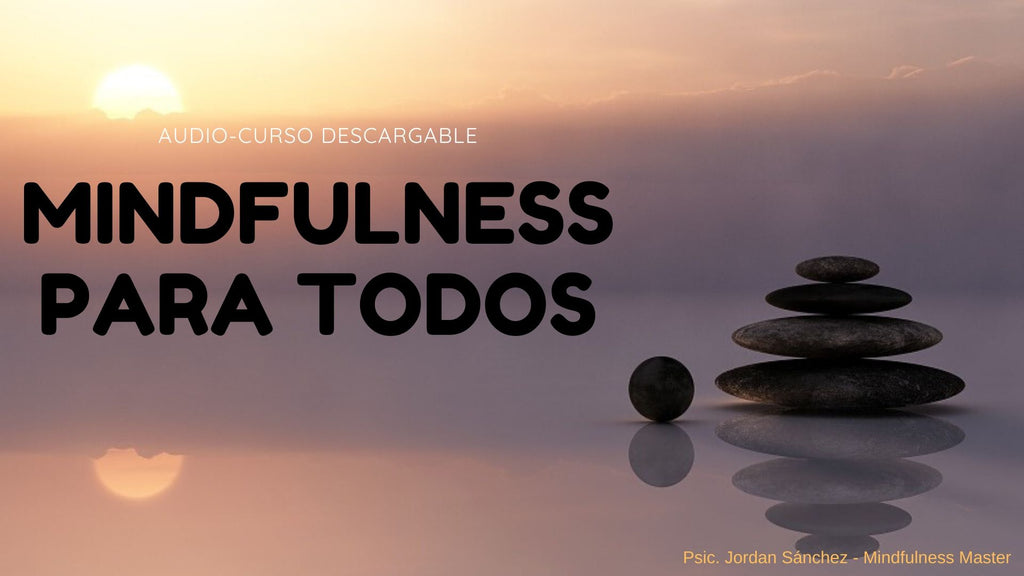 Mindfulness Para Todos (Audio-Curso Descargable)