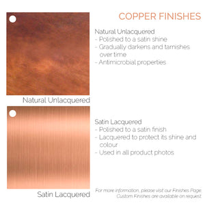 Proper Copper Design-Copper Finishes-Natural Copper-Lacquered Copper