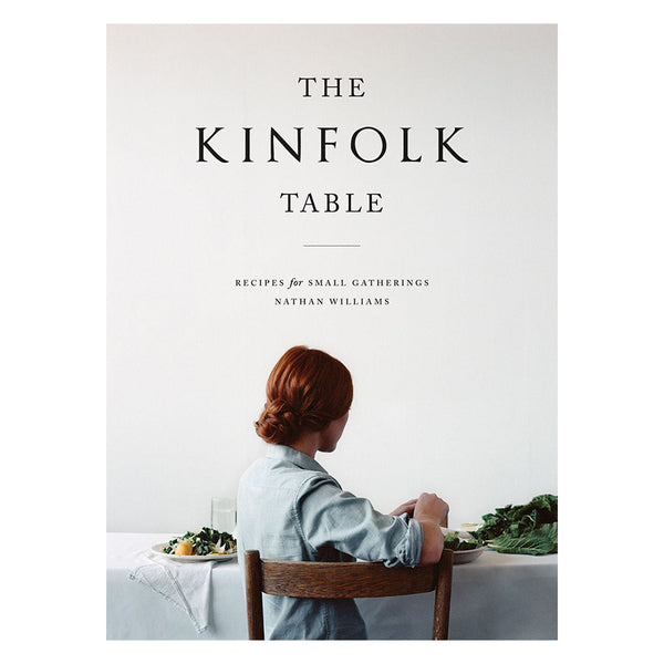 Kinfolk Table: Recipes for Small Gatherings