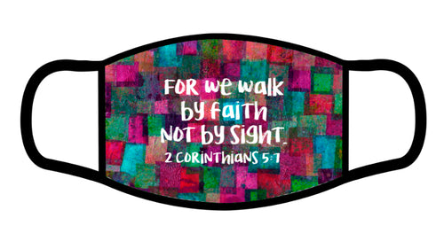 2 Corinthians 5:7 Scripture Face Mask