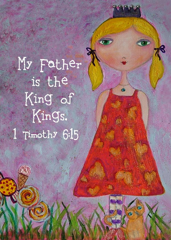 1 Timothy 6:15 My Father is the King of Kings Bible Verse Print