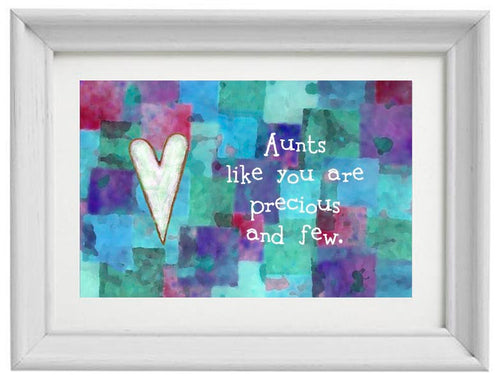 Aunts Like You are Precious and Few Print