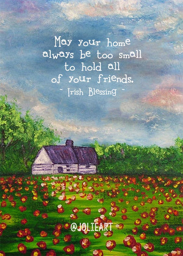May Your Home Always Be Too Small Irish Blessing Print