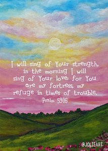Psalm 59:16 I Will Sing of Your Strength Bible Verse Print