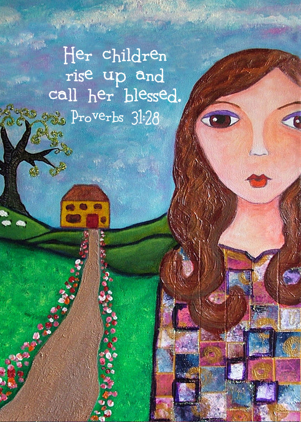 Proverbs 31:28 Her Children Rise Up and Call Her Blessed Bible Verse Print
