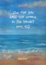 Isaiah 40:12 Who Else has Held the Oceans in His Hands Bible Verse Print