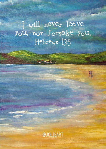 Hebrews 13:5 I Will Never Leave You, Nor Forsake You Bible Verse Print