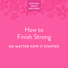 How to Finish the Year Strong––No Matter How it Started!