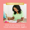 How to Set Goals With Your PowerSheets: Part 2