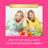 How to Set Goals With Your PowerSheets: Part 5