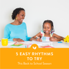 5 Easy Rhythms to Try This Back-to-School Season