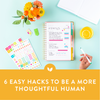 6 Easy Hacks to Be a More Thoughtful Person