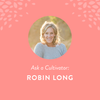 Ask a Cultivator: Robin Long