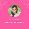 Ask a Cultivator: Natascha Trapp