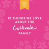 10 Things We Love About the Cultivate Family