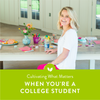 Cultivating What Matters When You're a College Student