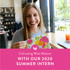 Cultivating What Matters With Our 2020 Summer Intern