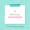 We're Hiring! | Copywriter