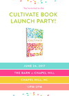 You're Invited to the Cultivate Book Launch Party