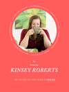 My Word of the Year  – Kinsey Roberts