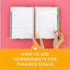 How to Use PowerSheets for Finance Goals