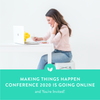 Making Things Happen Conference 2020 is Going Online, and You're Invited!