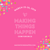Join us at Making Things Happen in March!