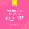 Welcome to Mid-Year Goals Prep Week