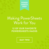 Part Two: Making PowerSheets Work for You: 12 of our Favorite PowerSheets Hacks