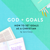 How to Set Goals as a Christian