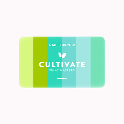 Cultivate What Matters® Shop E-Gift Card