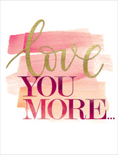 Load image into Gallery viewer, Anniversary Card - Love You More - Nikki Chu