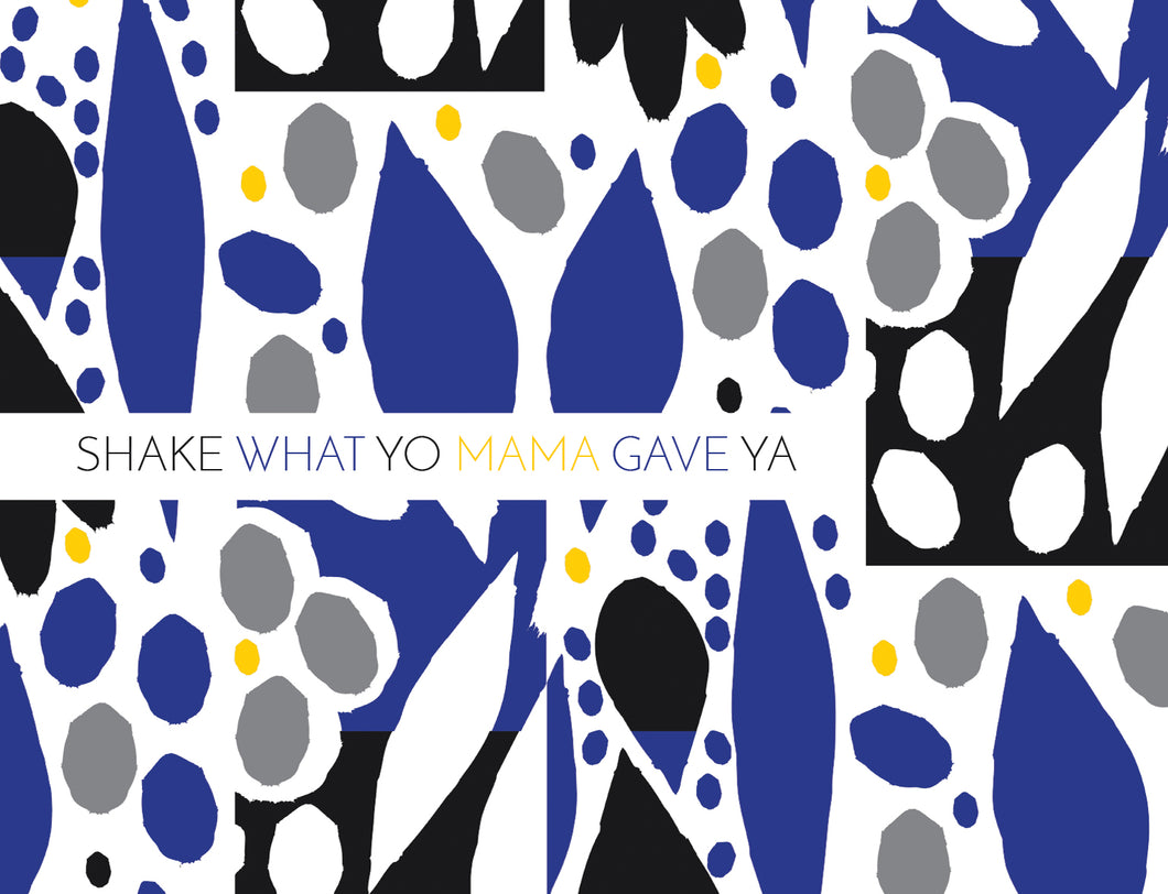 Birthday Card - Shake What Yo Mama Gave Ya