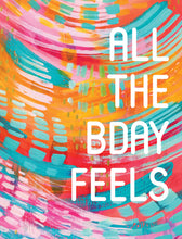 Load image into Gallery viewer, Birthday Card - All The Bday Feels - Ettavee 0004.05041