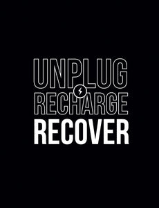 Get Well - Unplug Recharge Recover