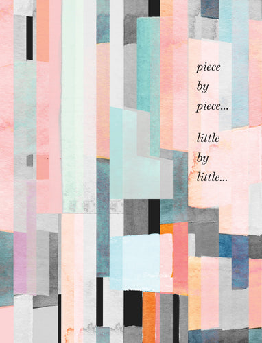 Piece by piece... little by little... Get Well Card 0004.05089