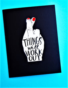 Friendship Card - Things Will Work Out - Nikki Chu