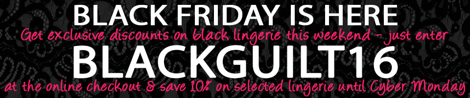 10% off all lingerie on this page from Black Friday til Cyber Monday - just enter this code at checkout