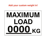 Max Load Sticker Kg White Custom Weight | Safety-Label.co.uk