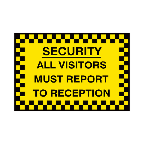 Report To Reception Security Sign | PVC Safety Signs | Health and Safety Signs