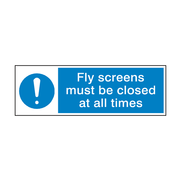 Fly Screens Closed All Times Sign | Safety-Label.co.uk